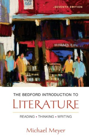 The Bedford Introduction to Literature: Reading, Thinking, Writing by Michael Meyer