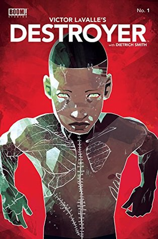 Destroyer #1 by Dietrich Smith, Victor LaValle