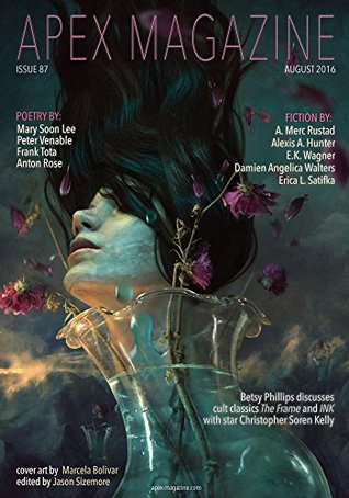 Apex Magazine Issue 87 by Jason Sizemore, Alexis A. Hunter, A. Merc Rustad, Russell Dickerson, E.K. Wagner, Erica L. Satifka, Damien Angelica Walters