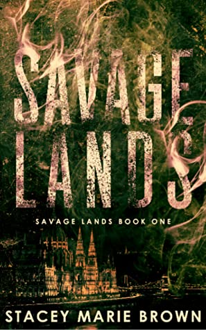 Savage Lands by Stacey Marie Brown