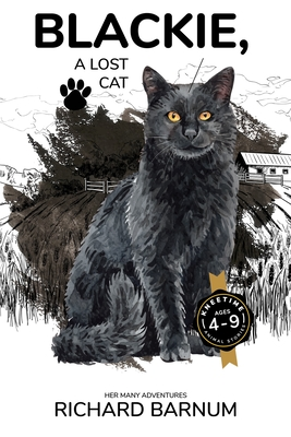 Blackie, A Lost Cat: Her Many Adventures: Kneetime Animal Stories (Volume 7) by Richard Barnum