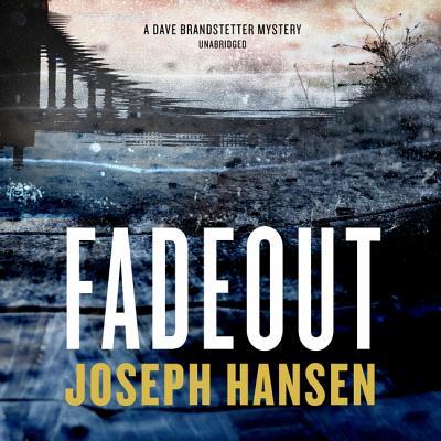Fadeout: A Dave Brandstetter Mystery by Joseph Hansen