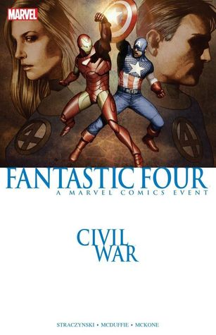 Civil War: Fantastic Four by Dwayne McDuffie, Mike McKone, J. Michael Straczynski