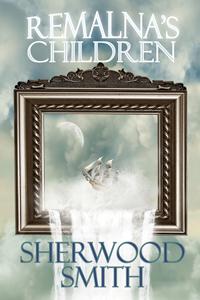 Remalna's Children by Sherwood Smith