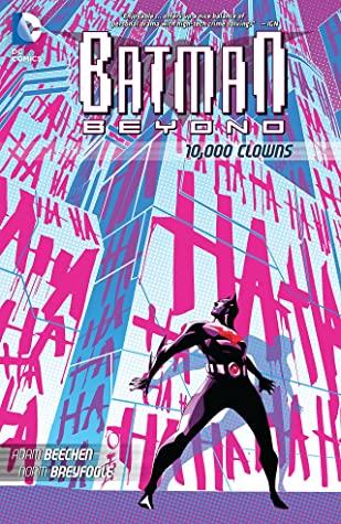 Batman Beyond: 10,000 Clowns by Adam Beechen, Norm Breyfogle