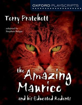 The Amazing Maurice and His Educated Rodents: The Play by Stephen Briggs, Terry Pratchett