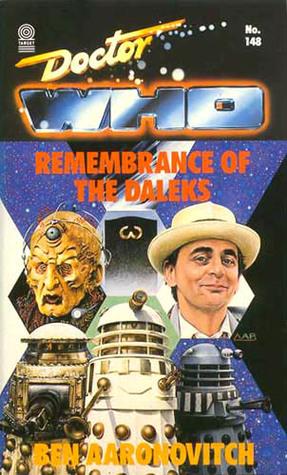 Doctor Who: Remembrance of the Daleks by Axel Franken, Axel Merz, Ben Aaronovitch, James Goss, Jonathan Morris