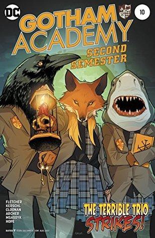 Gotham Academy: Second Semester #10 by Sandra Hope, Karl Kerschl, Brenden Fletcher, MSASSYK, Becky Cloonan, Adam Archer