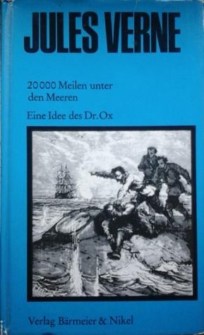 20000 Meilen unter den Meeren / Eine Idee des Dr. Ox by Joachim Fischer, Jules Verne