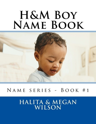 H&M Boy Name Book by Halita Wilson, Megan Wilson