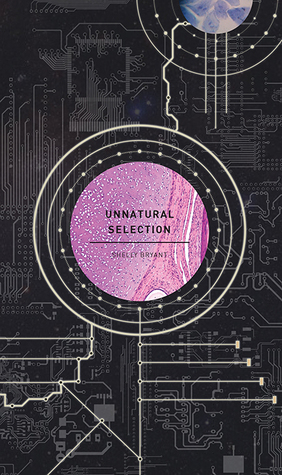 Unnatural Selection by Shelly Bryant, Jason Erik Lundberg