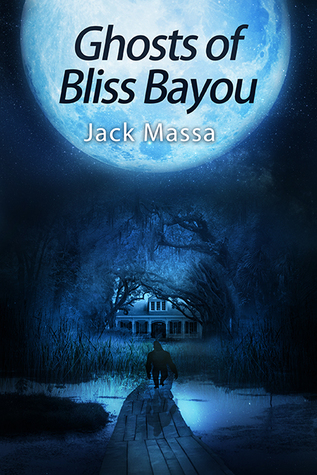 Ghost of Bliss Bayou (The Abby Renshaw Supernatural Mysteries #1) by Jack Massa