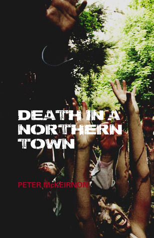 Death in a Northern Town by Peter Mckeirnon