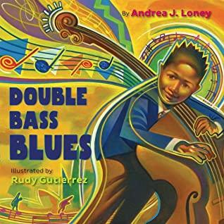 Double Bass Blues by Rudy Gutierrez, Andrea J. Loney