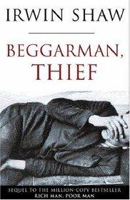 Beggarman, Thief by Irwin Shaw