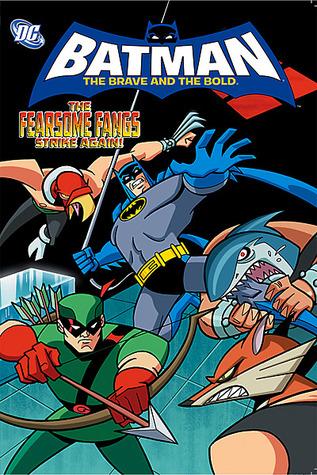 Batman: The Brave and the Bold - The Fearsome Fangs Strike Again by J. Bone, Landry Q. Walker, Carlo Barberi, Eric Jones, J. Torres