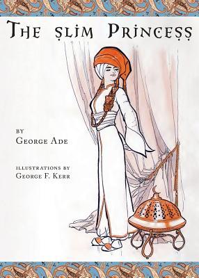 The slim Princess by George Ade