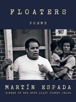 Floaters: Poems by Martín Espada