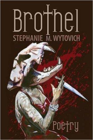 Brothel by Stephanie M. Wytovich
