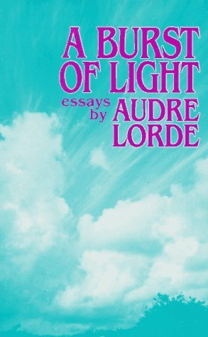 A Burst of Light by Audre Lorde