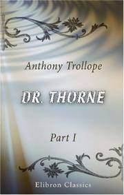 Dr. Thorne: Part 1 by Anthony Trollope
