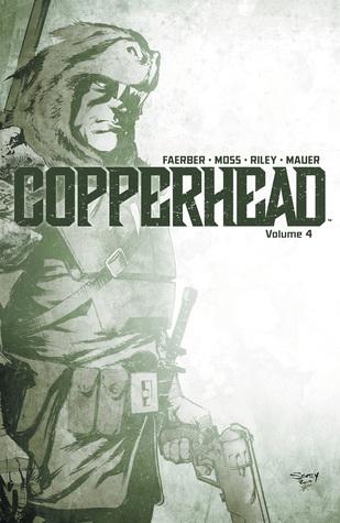 Copperhead, Vol. 4 by Drew Moss, Jay Faerber, Ron Riley