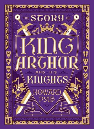 The Story of King Arthur and His Knights (Full) by Howard Pyle