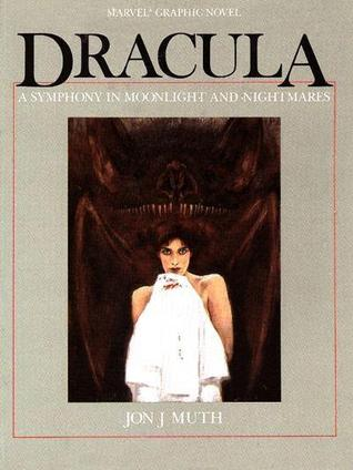 Dracula: A Symphony In Moonlight and Nightmares by Jon J. Muth