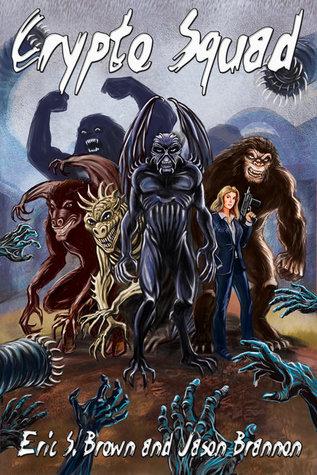 Crypto-Squad (Volume 1) by Eric S. Brown, Jason Brannon