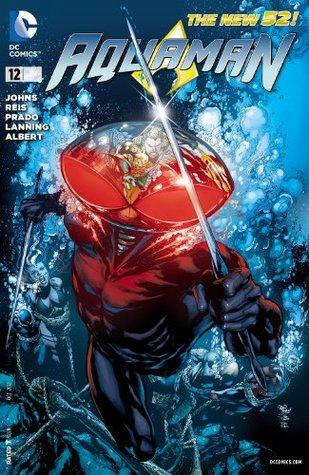 Aquaman (2011-) #12 by Geoff Johns, Ivan Reis