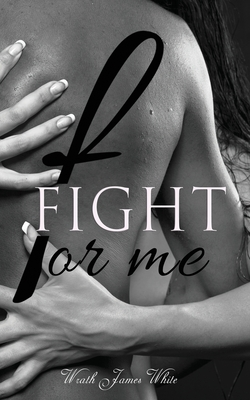 Fight For Me by Wrath James White