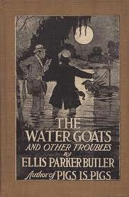 The Water Goats and Other Troubles by Ellis Parker Butler, Irma Deremeaux, Harrison Cady, Gustavus C. Widney