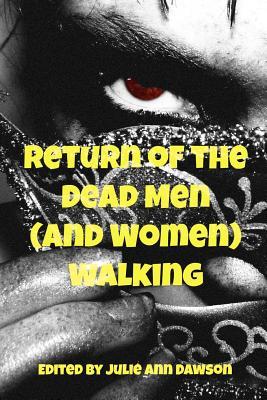 Return of the Dead Men (and Women) Walking by Gitte Christensen, Sarina Dorie