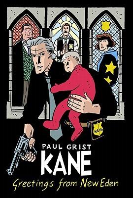 Kane Volume 1: Greetings From New Eden: Greetings from New Eden v. 1 by Paul Grist
