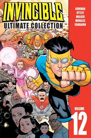 Invincible: Ultimate Collection, Vol. 12 by Jean-François Beaulieu, Cory Walker, Robert Kirkman, Ryan Ottley, Nathan Fairbairn