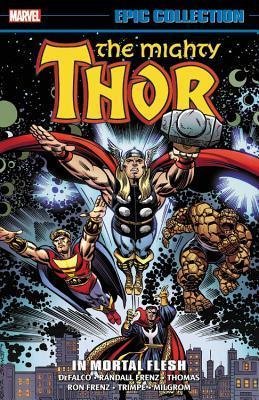Thor Epic Collection Vol. 17: In Mortal Flesh by Randall Frenz, Mike Mignola, Tom DeFalco, Ron Frenz, Gary Hartle, Roy Thomas, Tony DeZúñiga, Rich Yanizesky