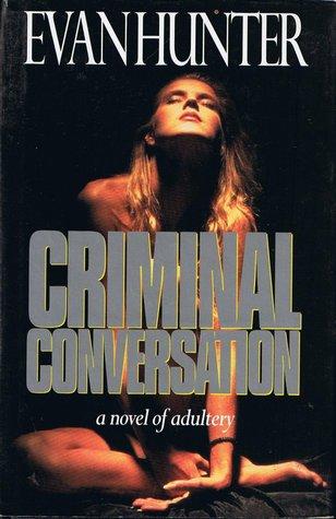 Criminal Conversation by Evan Hunter