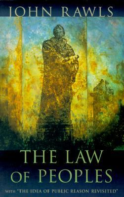 The Law of Peoples with The Idea of Public Reason Revisited by John Rawls