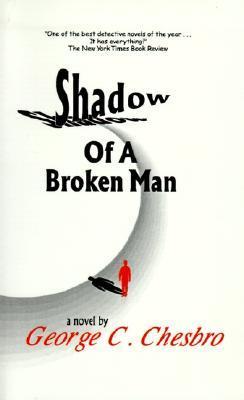 Shadow of a Broken Man by George C. Chesbro