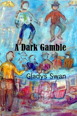 A Dark Gamble by Gladys Swan