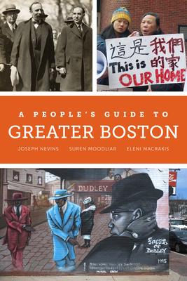 A People's Guide to Greater Boston, Volume 2 by Suren Moodliar, Eleni Macrakis, Joseph Nevins