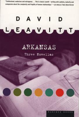 Arkansas: Three Novellas by David Leavitt