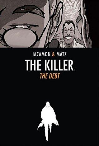 The Killer Vol. 2: The Debt by Matz, Luc Jacamon