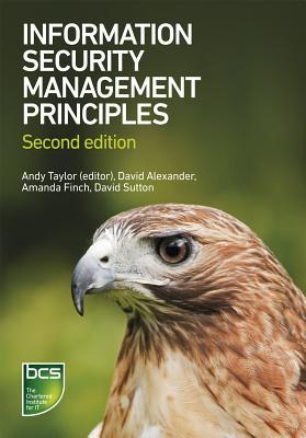 Information Security Management Principles by David Sutton, David Alexander, Amanda Finch