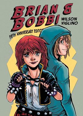 Brian & Bobbi: 5th Anniversary Edition by Adam Wilson