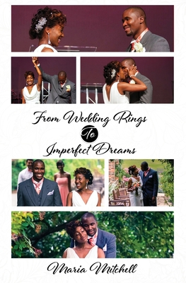 From Wedding Rings to Imperfect Dreams by Maria Mitchell