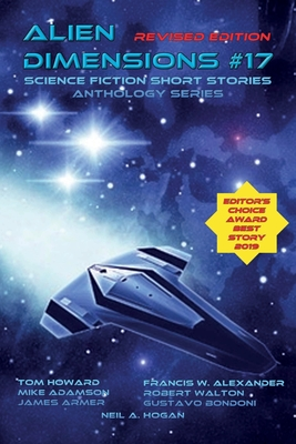 Alien Dimensions Science Fiction Short Stories Anthology Series #17 by Mike Adamson, Tom Howard, James Armer