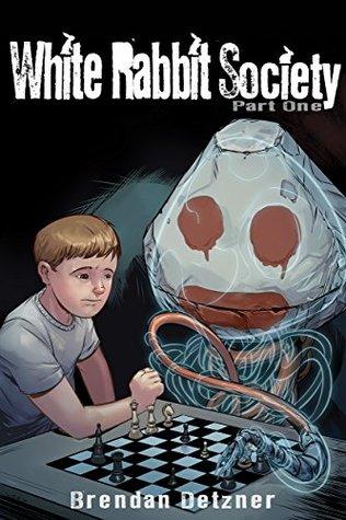 White Rabbit Society Part One by Brendan Detzner