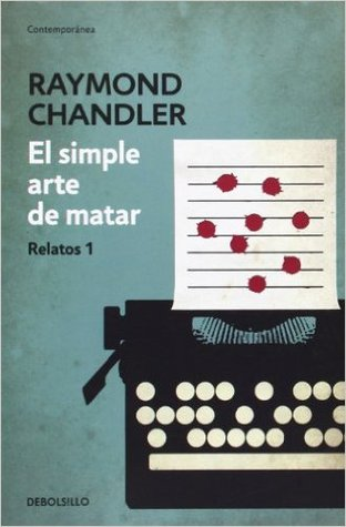 El Simple Arte de Matar by Raymond Chandler