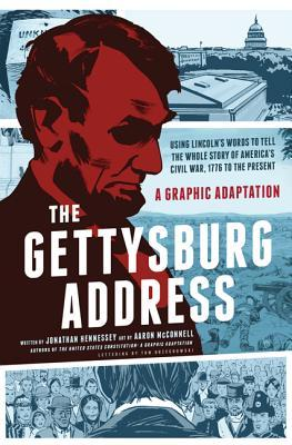 The Gettysburg Address: A Graphic Adaptation by Tom Orzechowski, Aaron McConnell, Jonathan Hennessey